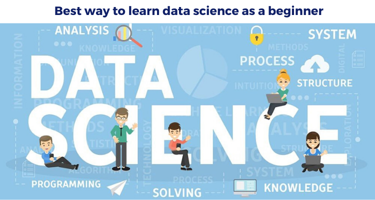 Best way to learn data science as a beginner