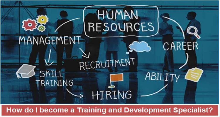 How do I become a training and development specialist
