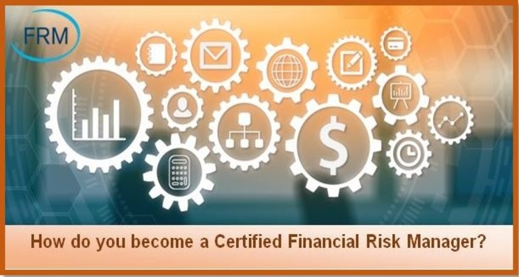 How do you become a certified financial risk manager
