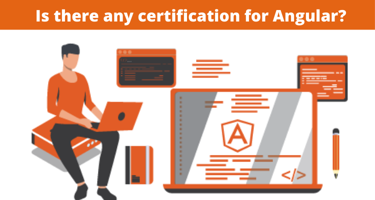 Is there any certification for Angular?
