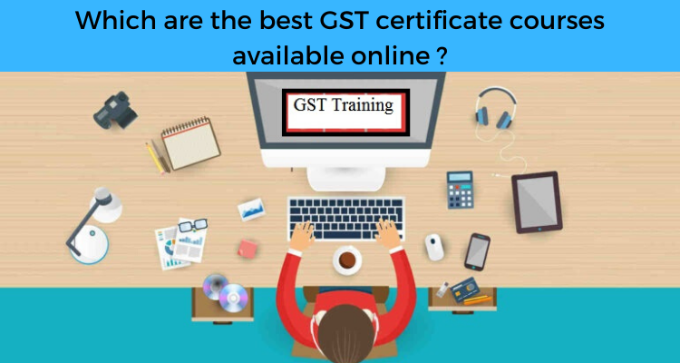 Which are the best GST certificate courses available online