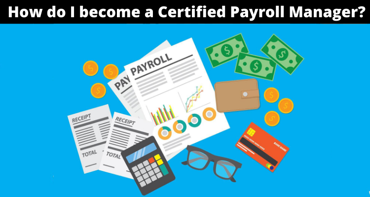How do I become a certified payroll manager