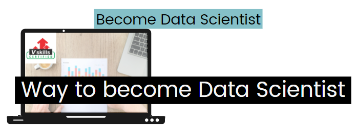 Ways to become a data scientists