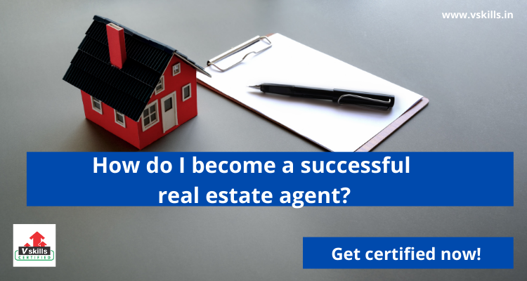 How do I become a successful real estate agent?