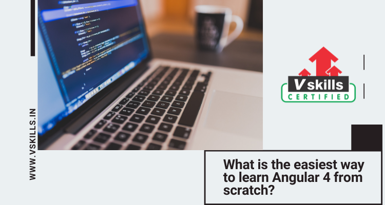 What is the easiest way to learn Angular 4 from scratch?