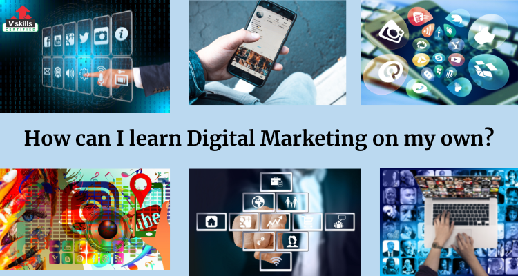 How can I learn Digital Marketing on my own?