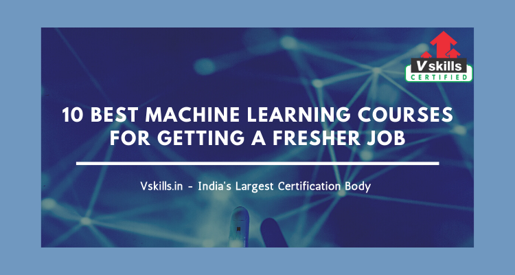 10 Best Machine Learning Courses for getting a fresher job