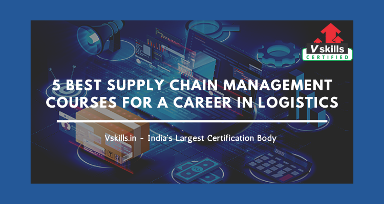 5 Best Supply Chain management courses for a career in Logistics