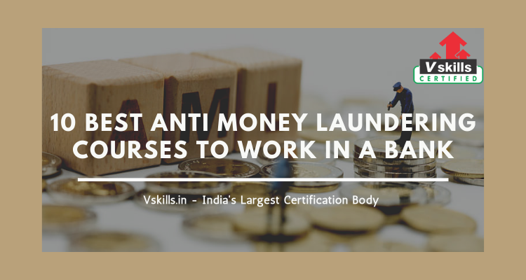 10 Best Anti Money Laundering Courses to work in a bank