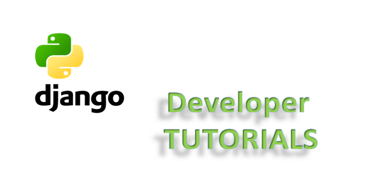 Django Developer Tutorials