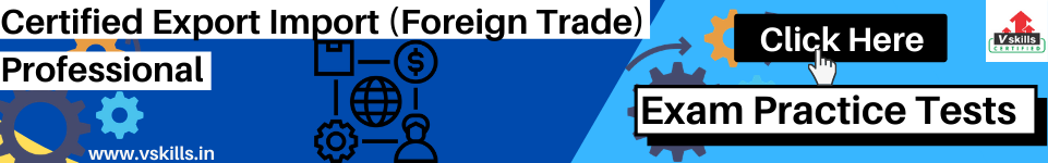 Certified Export Import (Foreign Trade) Professional prac tests
