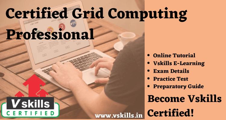 Certified Grid Computing Professional Online Tutorial