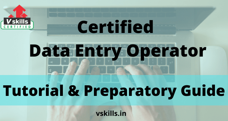 Certified Data Entry Operator tutorial and preparatory guide