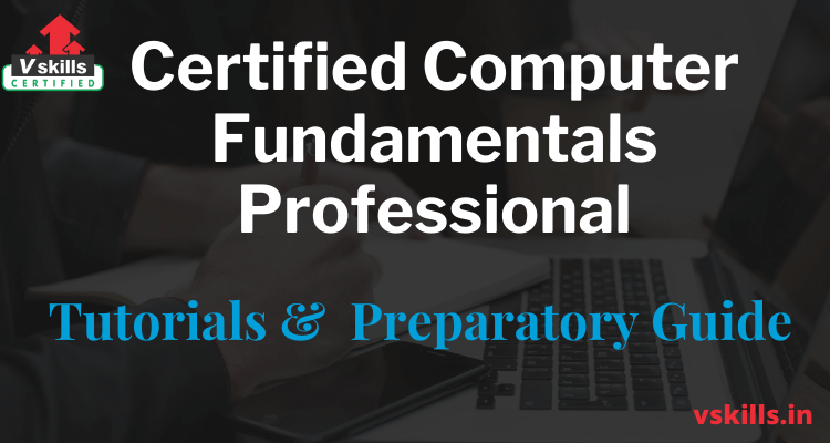 Certified Computer Fundamentals Professional tutorials and preparatory guide